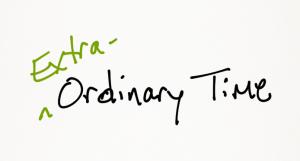 Extra-Ordinary Time