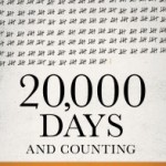 20,000 Days … and Still Going!