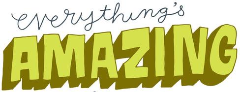 Everything's amazing 2