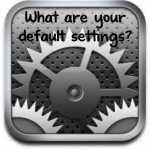 Set Your Defaults